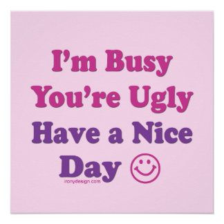 I'm Busy You're Ugly (Pink)