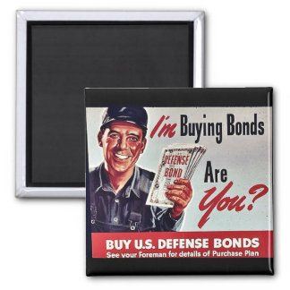 I'm Buying Bonds Are You? Square Magnet