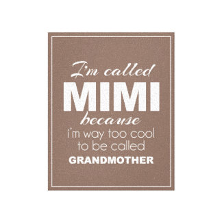 I'm Called Mimi because I'm way too cool Canvas Print