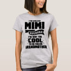 Im Called Mimi Because Im Way Too Cool To Be Call T-Shirt