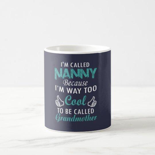 I'M CALLED NANNY COFFEE MUG