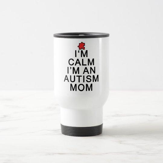 I'm Calm I'm an Autism Mum Travel Mug