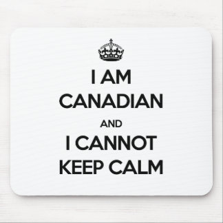 I'm Canadian and Cannot Keep Calm Mouse Mat