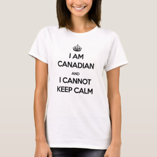 I'm Canadian and Cannot Keep Calm T-Shirt