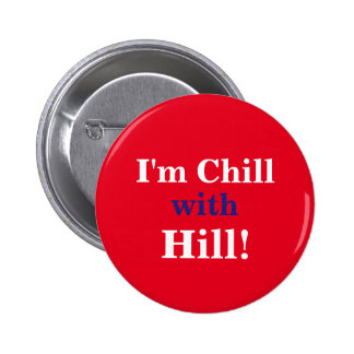 I'm Chill with Hill! 6 Cm Round Badge