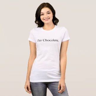 I'm Chocolate T-Shirt