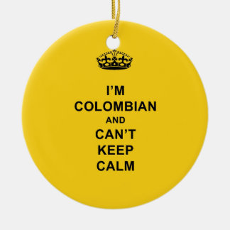 I'm Colombian and Can't Keep Calm Round Ceramic Decoration