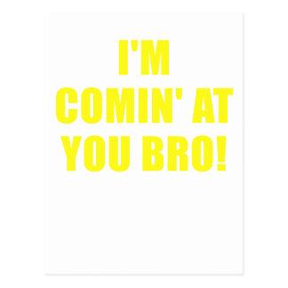 Im Coming at You Bro Postcard