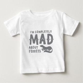 I'm completely MAD about Ferrets T Shirts