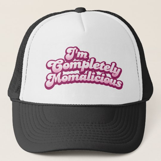 I'm completely momalicious! cap
