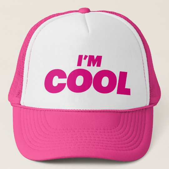 I'M COOL fun slogan trucker hat