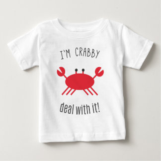 I'm Crabby, Deal With It! Baby T-Shirt