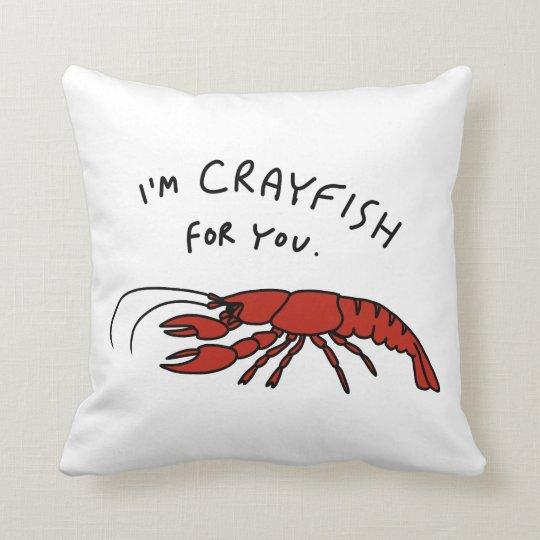 """""""I'm crayfish for you"""" Throw Pillow"""
