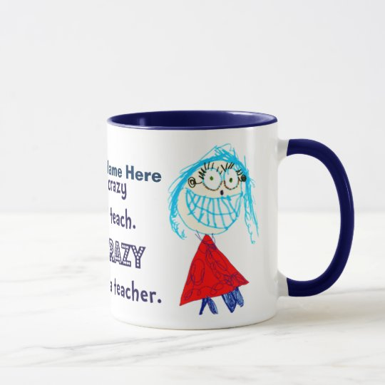 I'm CRAZY About Being A Teacher - Personalised Cup
