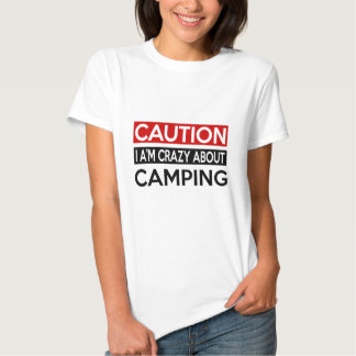I'M CRAZY ABOUT CAMPING T-SHIRTS