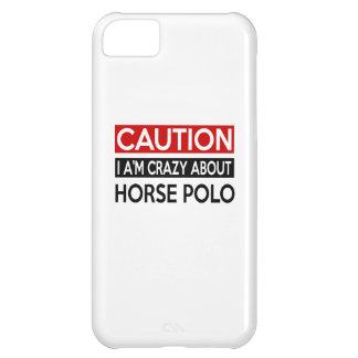 I'M CRAZY ABOUT HORSE POLO iPhone 5C CASE