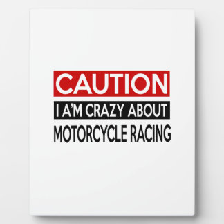 I'M CRAZY ABOUT MOTORCYCLE RACING PLAQUES