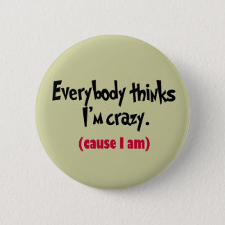 I'm Crazy Button
