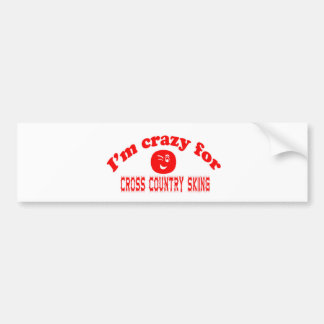 I'm crazy for Cross Country Skiing. Bumper Stickers