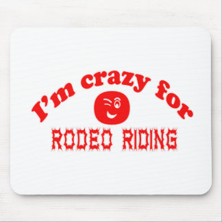 I'm crazy for Rodeo Riding. Mousepads