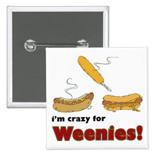 I'm Crazy For Weenies! Corn Chili Hot Dog Pinback Buttons
