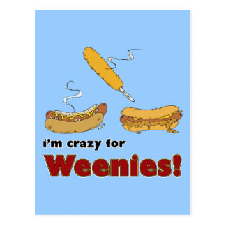 I'm Crazy For Weenies! Corn Chili Hot Dog Post Cards