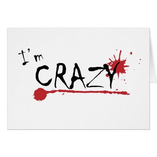 Im CrazyI Miss You Card