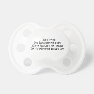 Im Crying Because My Feet Mommy Pacifiers