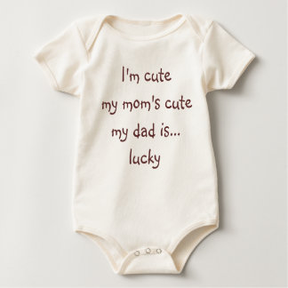 Im Cute Moms Cute Dads Lucky Funny Newborn Infant Baby Bodysuit