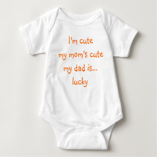 Im Cute Moms Cute Dads Lucky Infant Girl Boy Funny Baby Bodysuit