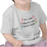 I'm Cute, Mum's Cute, Dad's Lucky! Infant T-Shirt