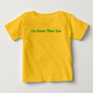 I'm Cuter Then You Baby T-Shirt
