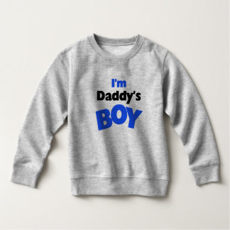 I'm Daddy's Boy Sweatshirt