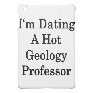 I'm Dating A Hot Geology Professor Cover For The iPad Mini