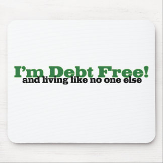 I'm debt free mousepad