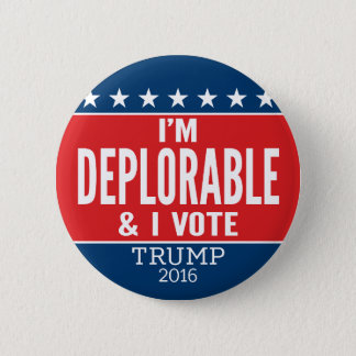 I'm Deplorable and I VOTE - Donald Trump 2016 6 Cm Round Badge