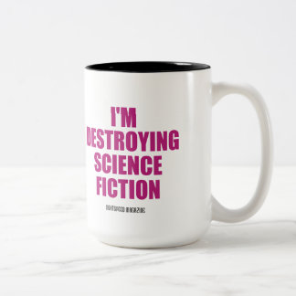 I'm Destroying Science Fiction mug