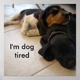 I'm dog  tired poster
