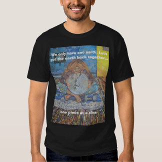 Im doing the best I can, We only have one earth... Tshirt