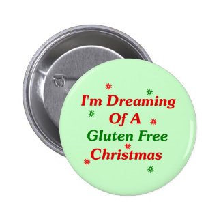 I'm Dreaming Of A Gluten Free Christmas Pinback Buttons