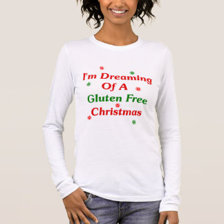 I'm Dreaming Of A Gluten Free Christmas Long Sleeve T-Shirt