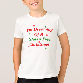 I'm Dreaming Of A Gluten Free Christmas Tees