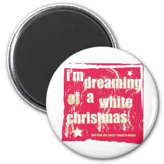 I'm dreaming of a white Christmas Magnet