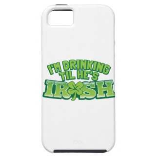 I'm DRINKING til he's IRISH St Patricks day design Tough iPhone 5 Case
