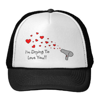 I'm Drying To Love You - Hair Dryer & Hearts Trucker Hat