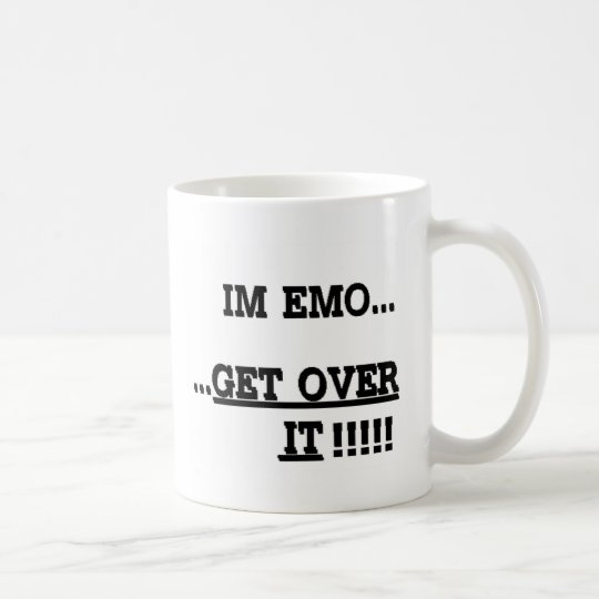 Im Emo... GET OVER IT Coffee Mug
