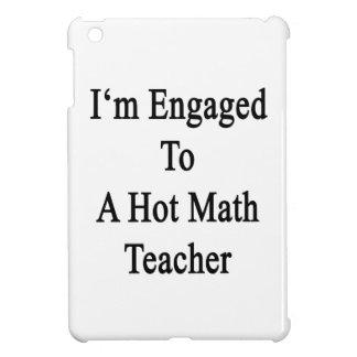 I'm Engaged To A Hot Math Teacher iPad Mini Covers