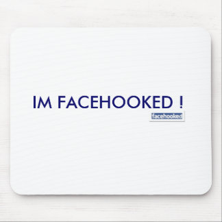 IM FACEHOOKED ! MOUSE MAT