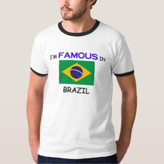 I'm Famous In BRAZIL T-Shirt