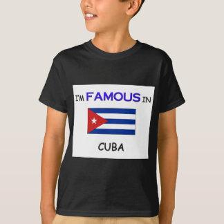 I'm Famous In CUBA T-Shirt